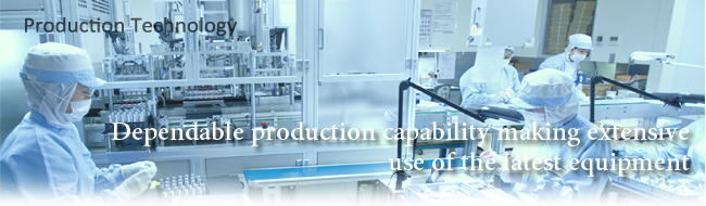 Dependable production capability making extensive use of the latest equipment
